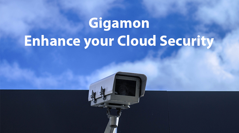 Gigamon – 12 June, 10:00 CET – Enhance your Cloud Security Webinar