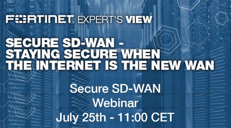 Fortinet – July 25, 11:00 CET – SD-WAN Webinar