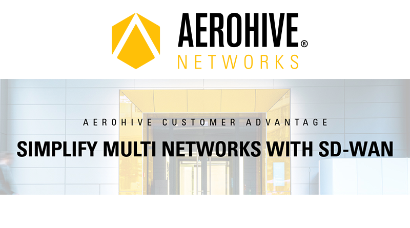 Aerohive – October 8, 12:00 CET – TechBuzz – SD-WAN: Flexible, Simplified, Unified Network Access from HQ to Anywhere