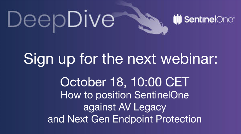Sentinel One – October 18, 10:00 CET – How to position SentinelOne against AV Legacy and Next Gen Endpoint Protection