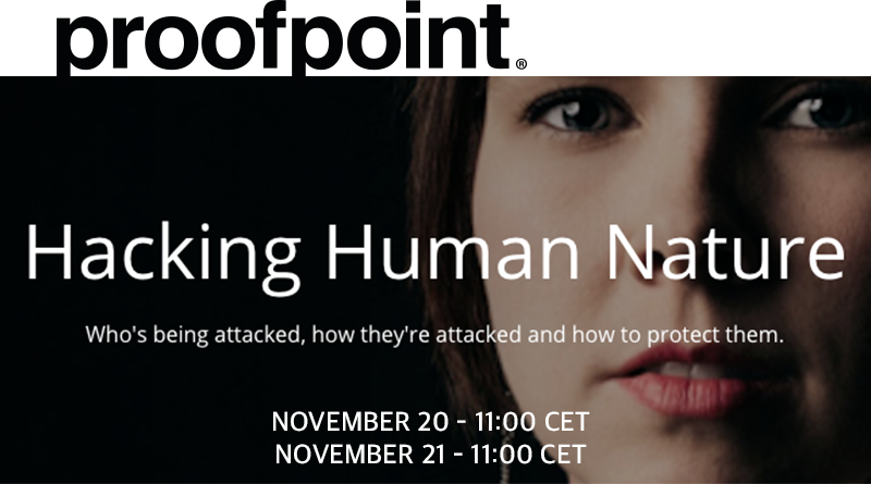 Proofpoint – 20/21 november, 11:00 CET – Hacking Human Nature