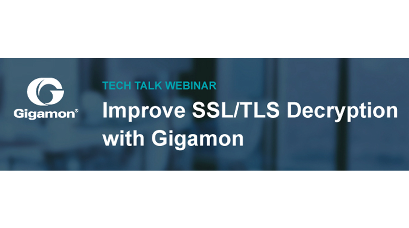 Gigamon – Improve SSL/TLS decryption