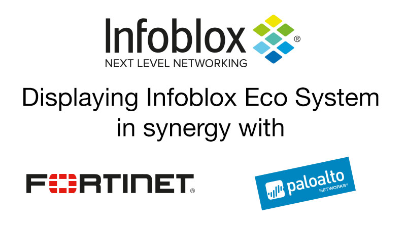 Infoblox – December 17 – Infoblox Eco System in synergy with Fortinet/Palo Alto Networks