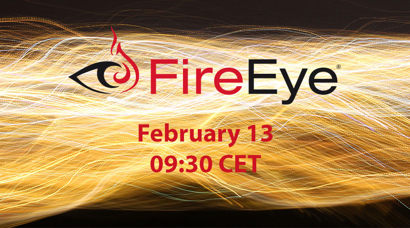 FireEye – February 13, 09:30 CET – Sales and Tech Workshop