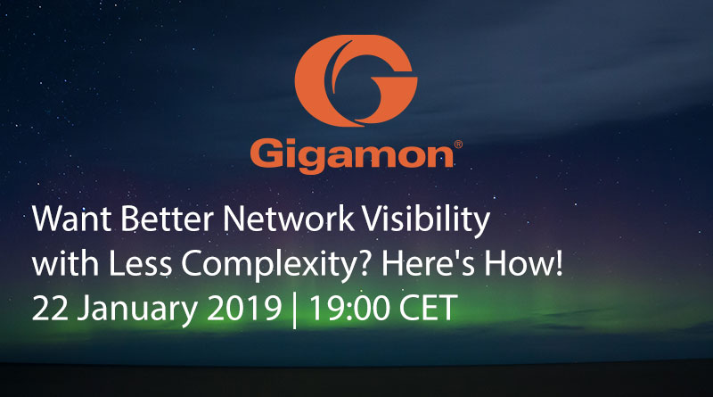 Gigamon – January 22, 19:00 CET – Want Better Network Visibility with Less Complexity? Here's How!