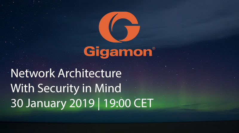 Gigamon – January 30, 19:00 CET – Network Architecture With Security in Mind